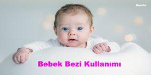 Bebek Bezi Kullanımı
