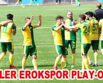 ESENLER EROKSPOR PLAY-OFF'TA