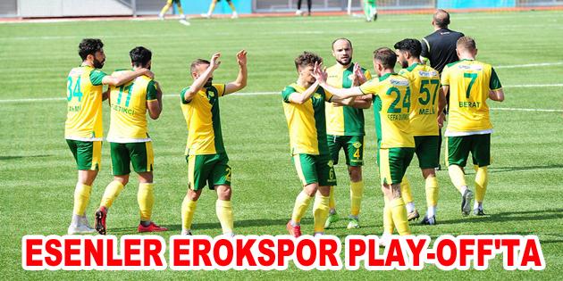 ESENLER EROKSPOR PLAY-OFF'TA