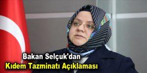 Bakan Selçuk'dan kıdem tazminatı açıklaması