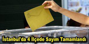 İstanbul'da 4 İlçede Sayım Tamamlandı