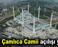 Büyük Çamlıca Camii açılışı yapıldı