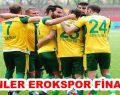 ESENLER EROKSPOR FİNALDE!
