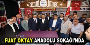 FUAT OKTAY ANADOLU SOKAĞI'NDA