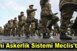 Yeni askerlik sistemi Meclis'te…