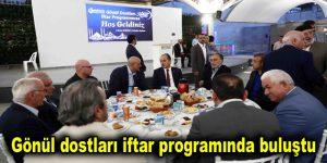 Gönül dostları iftar programında buluştu