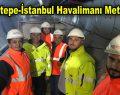 Gayrettepe-İstanbul Havalimanı Metro Hattı