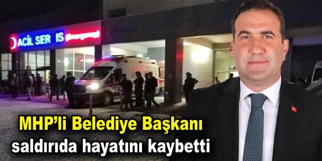 Belediye Başkanı saldırıda hayatını kaybetti