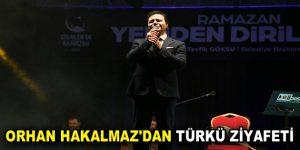 ORHAN HAKALMAZ'DAN TÜRKÜ ZİYAFETİ