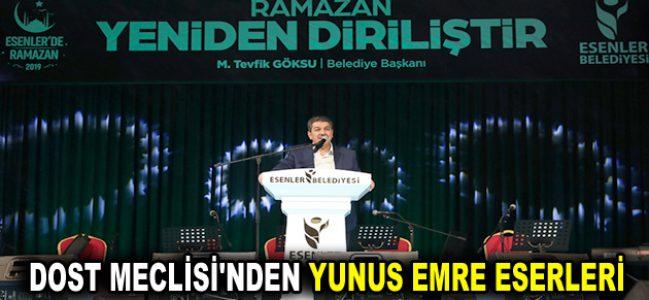DOST MECLİSİ'NDEN YUNUS EMRE ESERLERİ