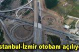 İstanbul-İzmir otobanı 8 Ağustos'ta açılıyor