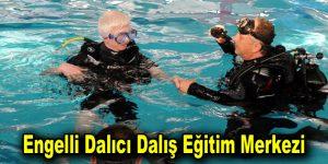 Türkiye'nin ilk ve tek engelli dalıcı dalış eğitim merkezi