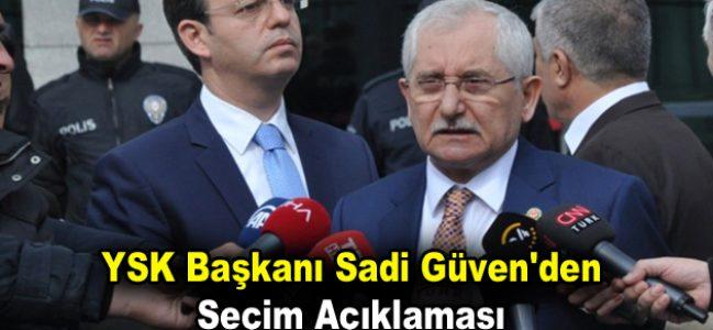 YSK Başkanı Sadi Güven'den seçim sonuçları hakkında açıklama