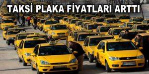 Taksi plaka fiyatları 15 günde 400 bin TL arttı
