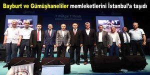 Bayburt ve Gümüşhaneliler memleketlerini İstanbul'a taşıdı