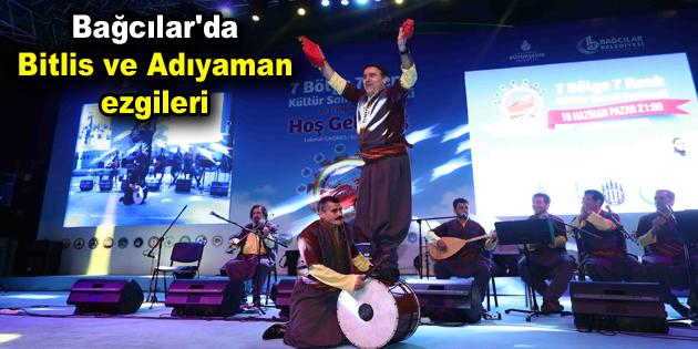 Bağcılar Meydanı, Bitlis ve Adıyaman ezgileriyle şenlendi