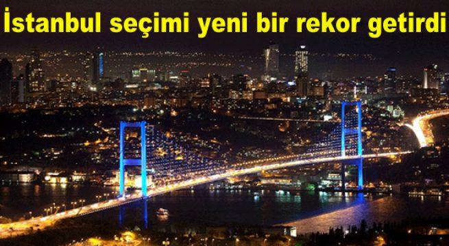 İstanbul seçimi yeni bir rekor getirdi