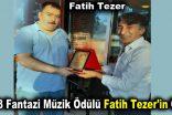 2018 Fantazi Müzik Ödülü Fatih Tezer'in Oldu