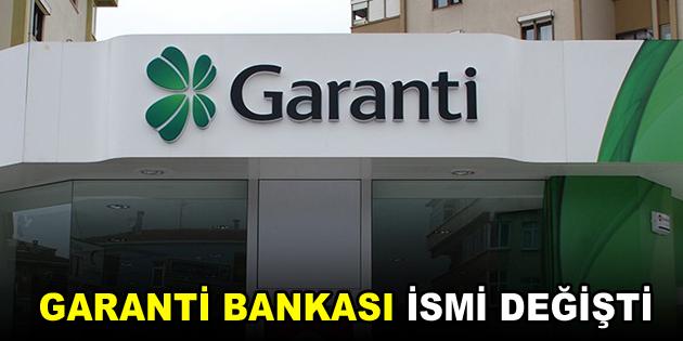 Garanti Bankası'nın ismi değişti!