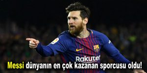 Messi dünyanın en çok kazanan sporcusu oldu!