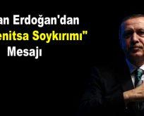 """Başkan Erdoğan'dan """"Srebrenitsa soykırımı"""" mesajı"""