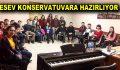 ESEV KONSERVATUVARA HAZIRLIYOR
