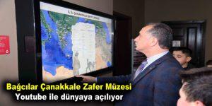 Bağcılar Çanakkale Zafer Müzesi Youtube ile dünyaya açılıyor