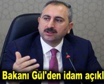 Adalet Bakanı Gül'den idam açıklaması!