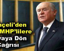 Bahçeli'den eski MHP'lilere yuvaya dön çağrısı