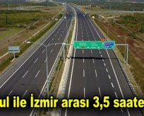 İstanbul ile İzmir arası 3,5 saate iniyor!