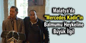"""Malatya'da """"Mercedes Kadir""""in balmumu heykeli yapıldı"""