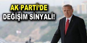 Cumhurbaşkanı Erdoğan'dan, AK Parti'de değişim sinyali!
