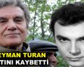 Usta oyuncu Süleyman Turan vefat etti