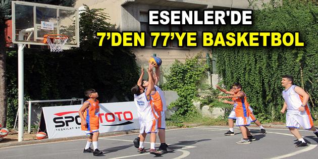 ESENLER'DE 7'DEN 77'YE BASKETBOL