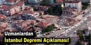 Uzmanlardan ve Kandilli'den İstanbul Depremi Açıklaması!