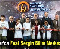 Bağcılar'da Fuat Sezgin Bilim Merkezi açıldı
