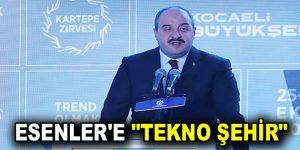 "ESENLER'E ""TEKNO ŞEHİR"""