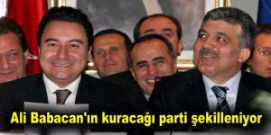 Ali Babacan'ın kuracağı parti şekilleniyor
