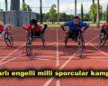 Bağcılarlı engelli milli sporcular Dünya Şampiyonası için kampa girdi