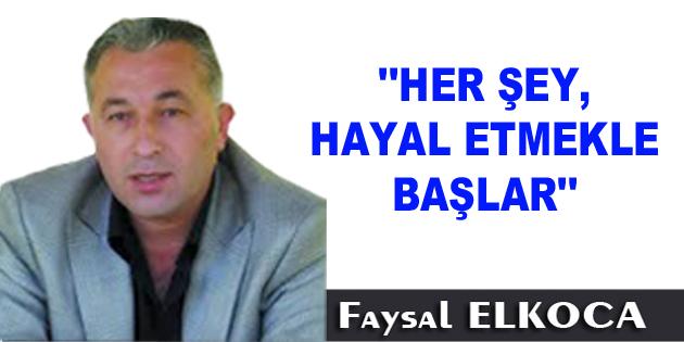 """""""HER ŞEY, HAYAL ETMEKLE BAŞLAR"""""""