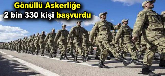 Gönüllü askerliğe 2 bin 330 kişi başvurdu