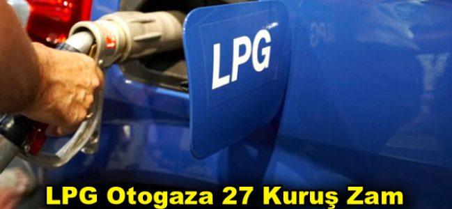 LPG Otogaza 27 kuruş zam