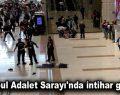 İstanbul Adalet Sarayı'nda intihar girişimi