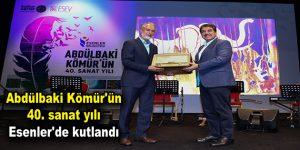 Abdülbaki Kömür'ün 40. sanat yılı Esenler'de kutlandı