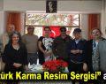 """""""Atatürk Karma Resim Sergisi"""" açıldı"""