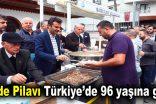 Dede Pilavı Türkiye'de 96 yaşına girdi