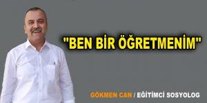 """""""BEN BİR ÖĞRETMENİM"""""""