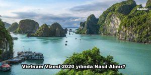 Vietnam Vizesi 2020 yılında Nasıl Alınır?