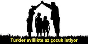 Türkler evlilikte az çocuk istiyor