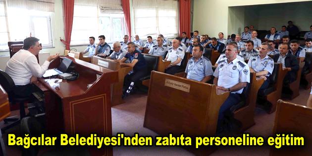 Bağcılar Belediyesi'nden zabıta personeline eğitim